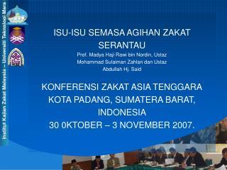 ISU-ISU SEMASA AGIHAN ZAKAT  SERANTAU Prof. Madya Haji Rawi bin Nordin, Ustaz