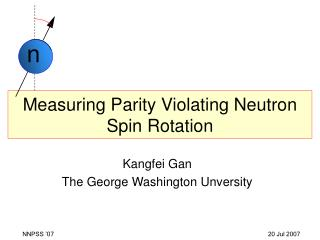 Measuring Parity Violating Neutron Spin Rotation