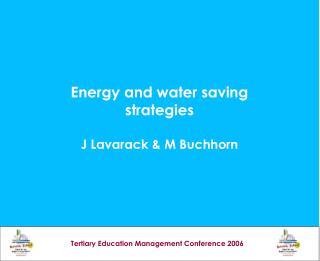 Energy and water saving strategies J Lavarack & M Buchhorn