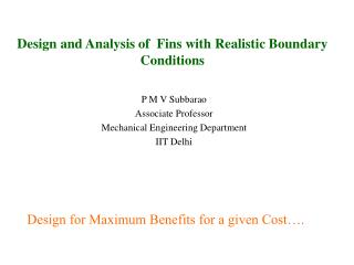 Design and Analysis of  Fins with Realistic Boundary Conditions