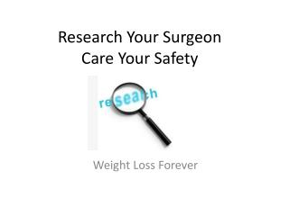 Research Your Surgeon Care Your Safety