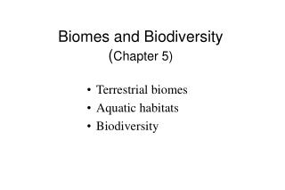 Biomes and Biodiversity ( Chapter 5)