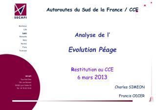 SECAFI Tour Part-Dieu 129, rue Servient  69326 Lyon Cedex 03 Tel : 04 78 63 78 50