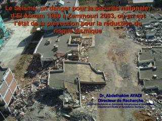 Le séisme est la principale catastrophe à laquelle est exposée l'Algérie.