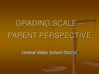 GRADING SCALE – PARENT PERSPECTIVE