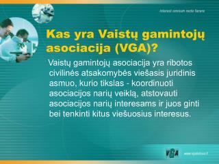 K as yra Vaistų gamintojų asociacija ( VGA ) ?