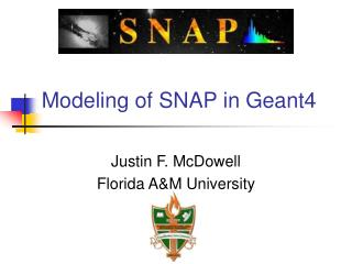 Modeling of SNAP in Geant4