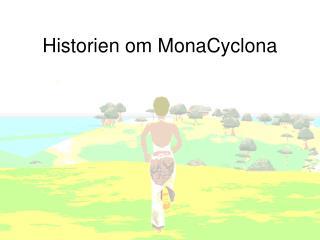 Historien om MonaCyclona