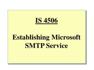 IS 4506 Establishing Microsoft SMTP Service