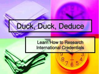Duck, Duck, Deduce