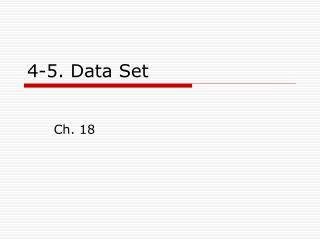4-5. Data Set
