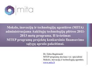 Dr. Edita Bagdonaitė MTEP programų skyriaus vyr. specialistė