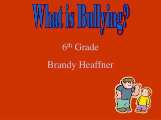 What is bullying and who are the bullies