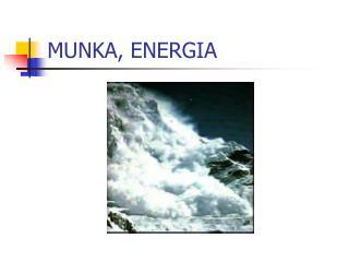 MUNKA , ENERGIA