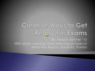 Creative Ways to Get Ready For Exams