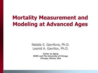Mortality Measurement and Modeling at Advanced Ages