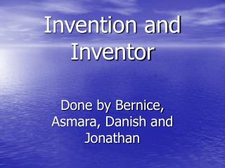 Invention and Inventor