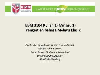 BBM 3104  Kuliah  1 ( Minggu  1)               Pengertian bahasa Melayu Klasik