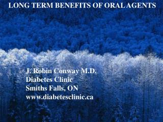 LONG TERM BENEFITS OF ORAL AGENTS