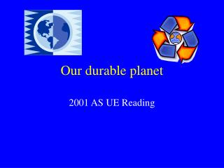 Our durable planet