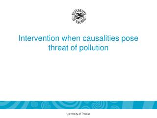 Intervention when causalities pose threat of pollution
