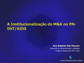 A Institucionalização do M&A no PN-DST/AIDS
