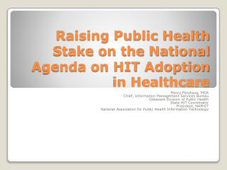 Raising Public Health Stake on the National Agenda on HIT Adoption in Healthcare