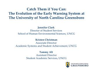 Jennifer Clark Director of Student Services  School of Human Environmental Sciences, UNCG