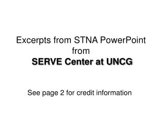 Excerpts from STNA PowerPoint from  SERVE Center at UNCG