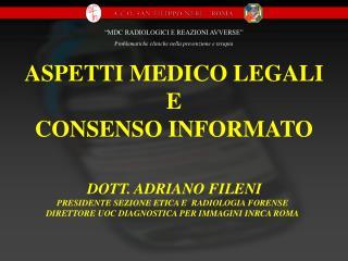 ASPETTI MEDICO LEGALI E CONSENSO INFORMATO