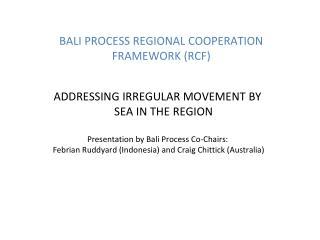 BALI PROCESS REGIONAL COOPERATION FRAMEWORK (RCF)