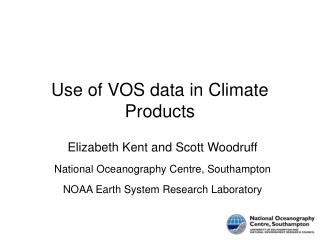 Use of VOS data in Climate Products