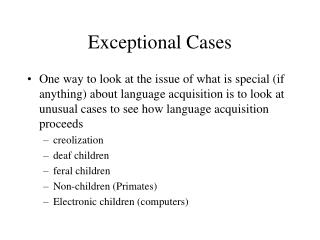 Exceptional Cases