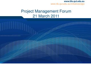Project Management Forum 21 March 2011