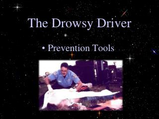 The Drowsy Driver