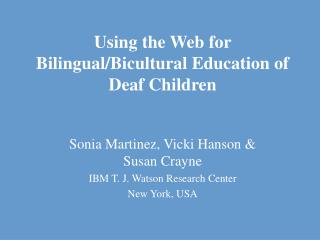 Using the Web for Bilingual/Bicultural Education of Deaf Children