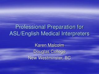 Professional Preparation for ASL/English Medical Interpreters