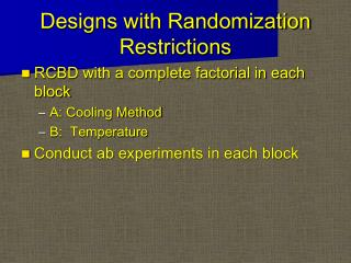 Designs with Randomization Restrictions