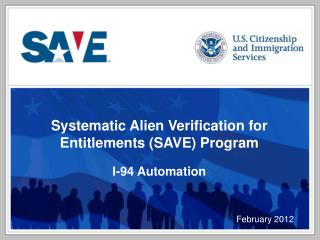Systematic Alien Verification for Entitlements (SAVE) Program I-94 Automation