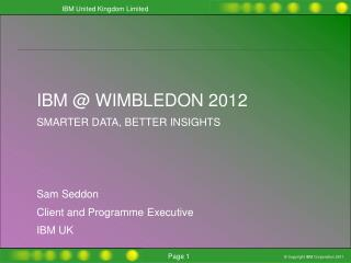 IBM @ Wimbledon Smarter Insights, better outcomes