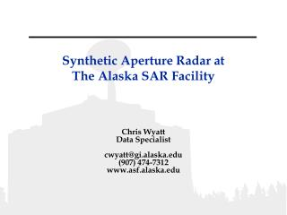 Synthetic Aperture Radar at The Alaska SAR Facility