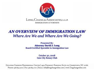 AN OVERVIEW OF IMMIGRATION LAW Where Are We and Where Are We Going? Presented By: