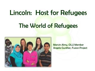 Lincoln:  Host for Refugees The World of Refugees