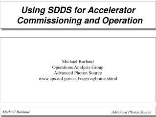 Using SDDS for Accelerator Commissioning and Operation