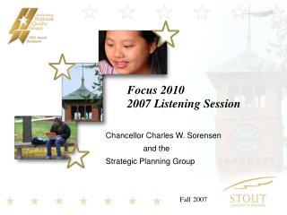 Focus 2010 2007 Listening Session