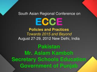 South Asian Regional Conference on  E C C E Policies and Practices Towards 2015 and Beyond