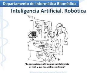"""""""La computadora afirma que su inteligencia  es real, y que la nuestra es artificial"""""""