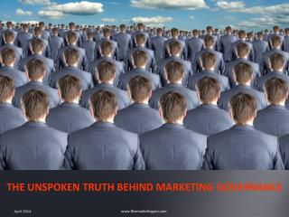 THE UNSPOKEN TRUTH BEHIND MARKETING GOVERNANCE