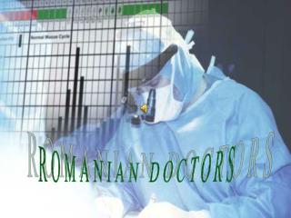 ROMANIAN DOCTORS