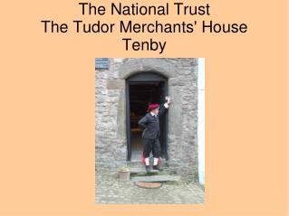 The National Trust The Tudor Merchants' House Tenby